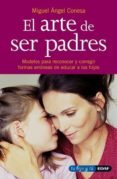 EL ARTE DE SER PADRES - 9788441402348 - MIGUEL ANGEL CONESA FERRER