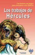 LOS TRABAJOS DE HERCULES: UNA LECTURA CON JUEGOS PARA DESCUBRIR A LOS CLASICOS - 9788446018148 - ANNE-CATHERINE VIVET-REMY