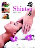 (PE) SHIATSU PASO A PASO - 9788466217248 - JOSE RODRIGUEZ