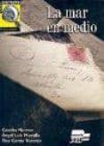 LA MAR EN MEDIO, LEE Y DISFRUTA (NIVEL AVANZADO) - 9788471438348 - ANGEL LUIS MONTILLA