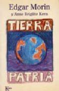 TIERRA PATRIA - 9788472452848 - EDGAR MORIN