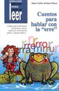 """NARRACIONES BREVES PARA HABLAR, LEER: CUENTOS PARA HABLAR CON LA """"ERRE"""" - 9788478695348 - JUAN CARLOS ARRIAZA MAYAS"""