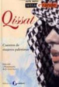 QISSAT: CUENTOS DE MUJERES PALESTINAS (SELECCION Y PRESENTACION D E JO GANVILLE) - 9788478844548 - VV.AA.