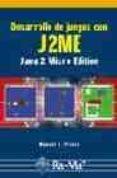 DESARROLLO DE JUEGOS CON J2ME: JAVA 2 MICRO EDITION - 9788478976348 - MANUEL J. PRIETO