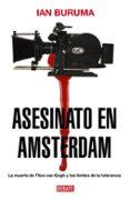 ASESINATO EN AMSTERDAM - 9788483067048 - IAN BURUMA