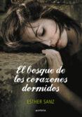 EL BOSQUE 1: BOSQUE DE LOS CORAZONES DORMIDOS - 9788484417248 - ESTHER SANZ