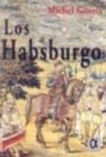 LOS HABSBURGO - 9788488676948 - MICHEL GEORIS