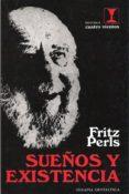 sueños y existencia (gestalt therapy verbatim) (ebook)-fritz perls-9788489333048