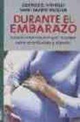 DURANTE EL EMBARAZO: TODA LA INFORMACION QUE NECESITA SOBRE EL EM BARAZO Y EL PARTO - 9788489778948 - GEORGE E. VERRILLI