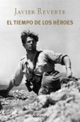 EL TIEMPO DE LOS HEROES - 9788490327548 - JAVIER REVERTE