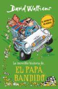La increible historia de el papá bandido