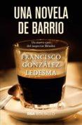 una novela de barrio-francisco gonzalez ledesma-9788491870548