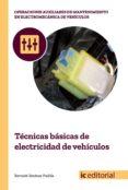 (I.B.D.) TÉCNICAS BÁSICAS DE ELECTRICIDAD DE VEHÍCULOS - 9788491980148 - BERNABE JIMENEZ PADILLA