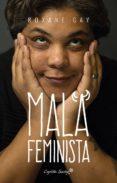 MALA FEMINISTA - 9788494588648 - ROXANE GAY