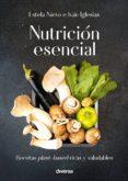 NUTRICION ESENCIAL - 9788494716348 - ESTELA NIETO