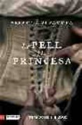 LA PELL I LA PRINCESA - 9788497100748 - SEBASTIA ALZAMORA