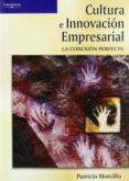CULTURA E INNOVACION EMPRESARIAL - 9788497325448 - PATRICIO MORCILLO ORTEGA