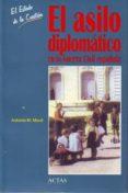 EL ASILO DIPLOMATICO EN LA GUERRA CIVIL ESPAÑOLA (EL ESTADO DE LA CUESTION, 8) - 9788497390248 - ANTONIO MANUEL MORAL RONCAL