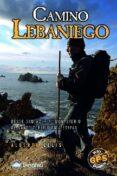 CAMINO LEBANIEGO DESDE SANTANDER AL MONASTERIO DE SANTO TORIBIO EN 4 ETAPAS - 9788498290448 - ALBERTO CELIS