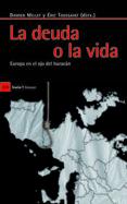 LA DEUDA O LA VIDA: EUROPA EN EL OJO DEL HURACAN - 9788498883848 - DAMIEN MILLET