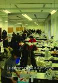LA ESTRUCTURA DE LA ESTRUCTURA - 9789875842748 - ALBERTO CAMPO BAEZA
