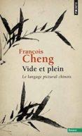VIDE ET PLEIN : LE LANGAGE PICTURAL CHINOIS - 9782020125758 - FRANÇOIS CHENG