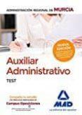 AUXILIAR ADMINISTRATIVO DE LA ADMINISTRACIÓN REGIONAL DE MURCIA. TEST - 9788414202258 - VV.AA.