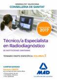 TECNICO/A ESPECIALISTA EN RADIODIAGNOSTICO DE INSTITUCIONES SANITARIAS DE LA CONSELLERIA DE SANITAT DE LA GENERALITAT        VALENCIANA: TEMARIO ESPECIFICO (VOL. 3) - 9788414208458 - VV.AA.