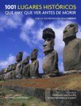 1001 lugares historicos que hay que ver antes de morir-richard cavendish-9788416220458