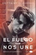 EL FUEGO QUE NOS UNE (LOS ELEMENTOS II) - 9788416223558 - BRITTAINY C. CHERRY