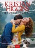 TE ESPERARE SOLO A TI - 9788416550258 - KRISTAN HIGGINS