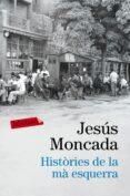 HISTORIES DE LA MA ESQUERRA - 9788416600458 - JESUS MONCADA I ESTRUGA
