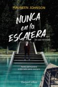 Descargar Ebook gratis para celular NUNCA EN LA ESCALERA... (Spanish Edition) 9788417222758 de MAUREEN JOHNSON ePub DJVU MOBI