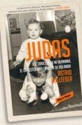 JUDAS: ASÍ TRAICIONÉ A MI HERMANO, EL GÁNSTER MÁS FAMOSO DE HOLAN DA - 9788417511258 - ASTRID HOLLEEDER