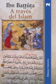 A TRAVES DEL ISLAM - 9788420645858 - IBN BATTUTA