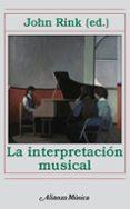 LA INTERPRETACION MUSICAL - 9788420664958 - JOHN RINK