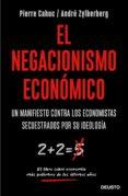 el negacionismo económico (ebook)-pierre cahuc-andre zylberberg-9788423429158