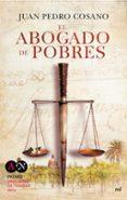 EL ABOGADO DE POBRES (PREMIO ABOGADOS 2014) - 9788427041158 - JUAN PEDRO COSANO ALARCON