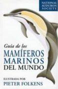 GUIA DE LOS MAMIFEROS MARINOS DEL MUNDO - 9788428213158 - VV.AA.