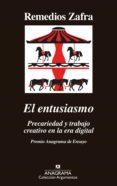 el entusiasmo (ebook)-remedios zafra-9788433938558