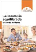 LA ALIMENTACION EQUILIBRADA EN LA VIDA MODERNA - 9788441431058 - ANA MARIA LAJUSTICIA BERGASA