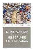 HISTORIA DE LAS CRUZADAS - 9788446041658 - MIJAIL ZABOROV