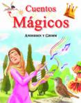 CUENTOS MAGICOS - 9788466207058 - HANS CHRISTIAN ANDERSEN