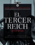 EL TERCER REICH 1933-1945: LAS CIFRAS Y LOS HECHOS MAS DESTACADO S EN LA ALEMANIA DE HITLER - 9788466220958 - CHRIS MCNAB