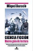 CIENCIA FICCIÓN: NUEVA GUÍA DE LECTURA - 9788466657358 - MIGUEL BARCELO GARCIA