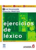 EJERCICIOS DE LEXICO: NIVEL AVANZADO - 9788466700658 - VV.AA.