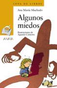 ALGUNOS MIEDOS - 9788466745758 - ANA MARIA MACHADO