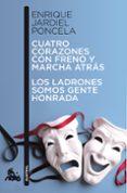 CUATRO CORAZONES CON FRENO Y MARCHA ATRAS // LOS LADRONES SOMOS G ENTE HONRADA - 9788467033458 - ENRIQUE JARDIEL PONCELA