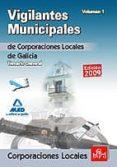 VIGILANTES MUNICIPALES DE CORPORACIONES LOCALES DE GALICIA. TEMAR IO GENERAL. VOLUMEN I - 9788467632958 - VV.AA.
