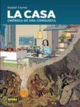 LA CASA. CRONICA DE UNA CONQUISTA - 9788467920758 - DANIEL TORRES